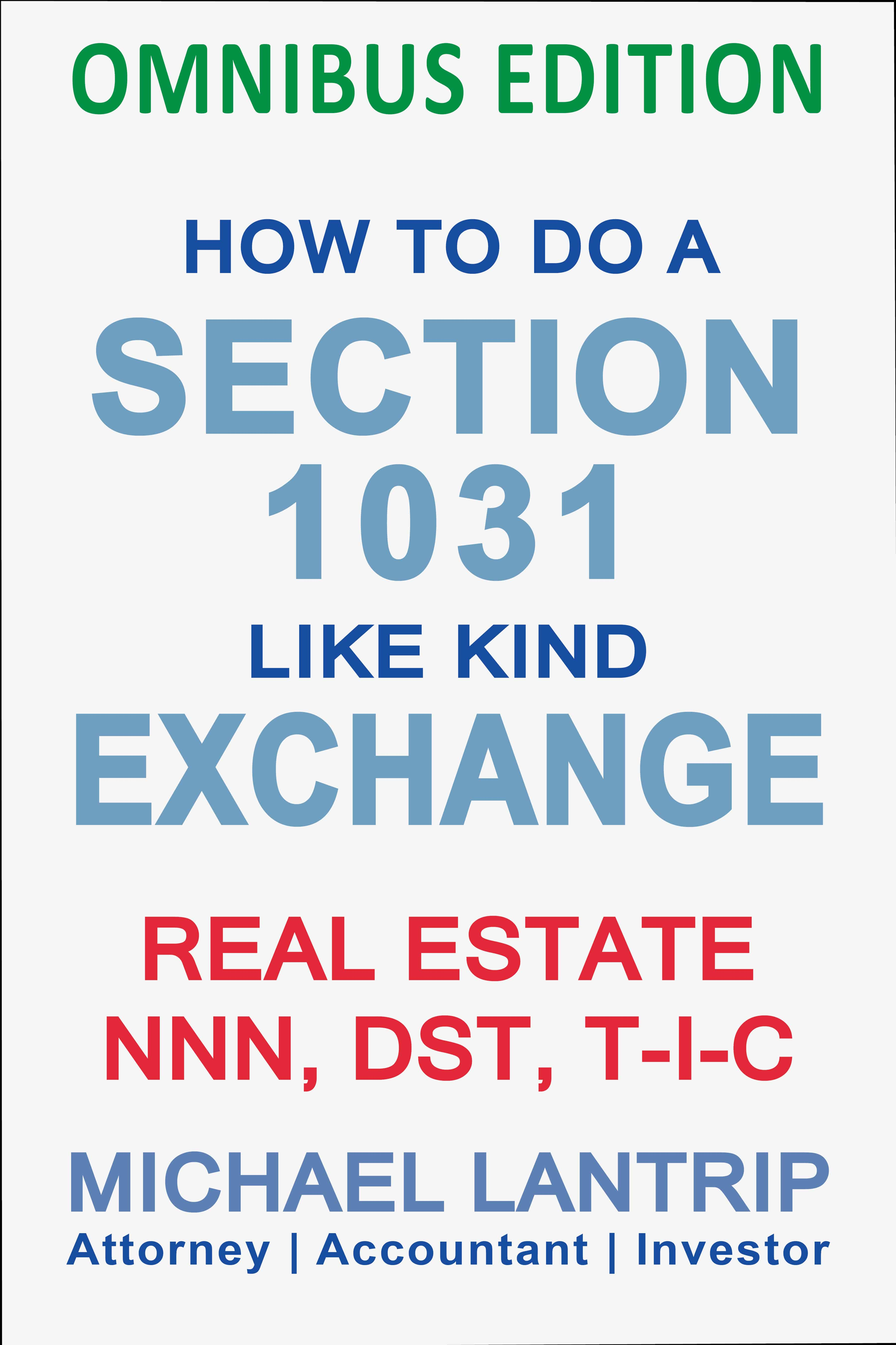Michael Lantrip | How To Do A Section 1031 Like Kind Exchange